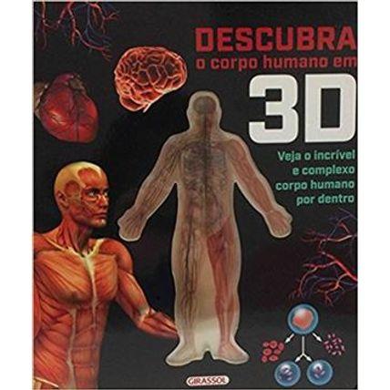 Descubra O Corpo Humano Em 3d Veja O Incrivel E Completo Corpo Humano Por Dentro Livraria Da Vila